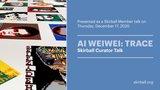 Watch Ai Weiwei: Trace—Skirball Curator Talk